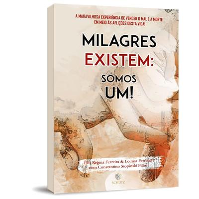 Milagres Existem: Somos Um! - Abimael Temudo