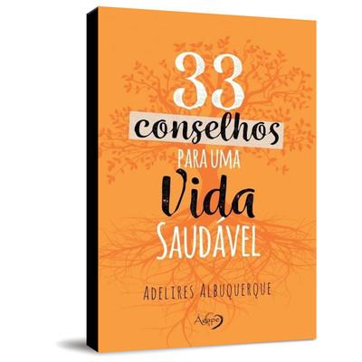 33 Conselhos Para Uma Vida Saudável - Adelires Albuquerque