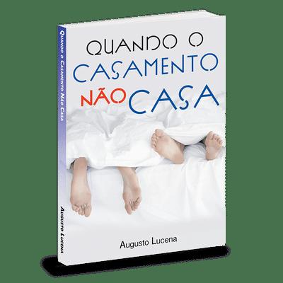 Quando o casamento não casa - Augusto Lucena