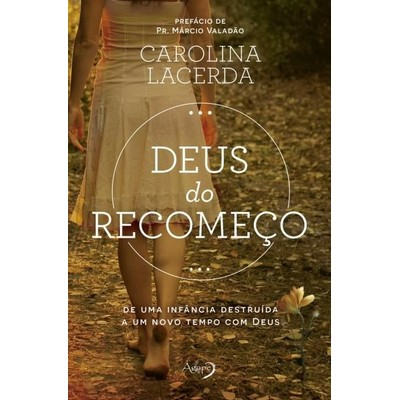 Deus Do Recomeço - Carolina Lacerda