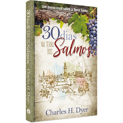 30 Dias Na Terra dos Salmos - Charles H. Dyer