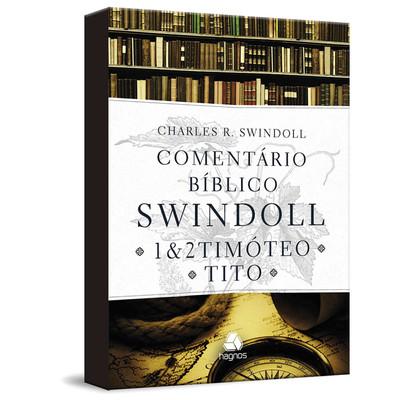 Comentário Bíblico Swindoll 1 e 2 Timóteo/Tito - Charles R. Swindoll