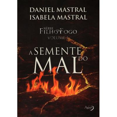Filho do Fogo - Volume 1 - Daniel Mastral