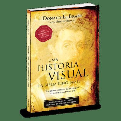 Uma História Visual da Bíblia King James - Donald L. Brake