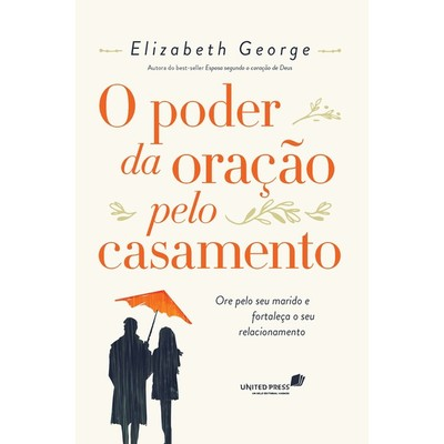 O Poder da Oração Pelo Casamento - Elizabeth George