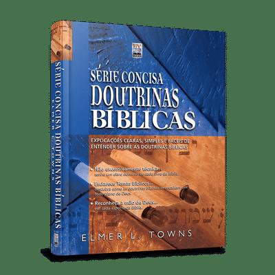 Série concisa: Doutrinas Bíblicas - Elmer L. Towns