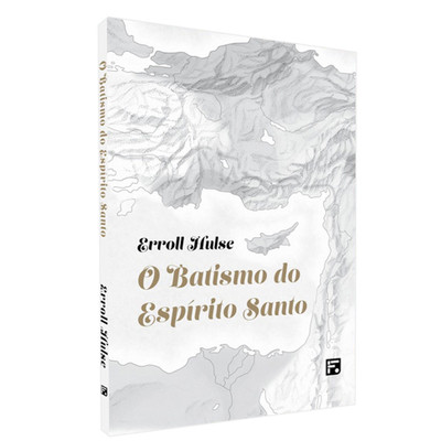 O Batismo do Espírito Santo - Errol Hulse