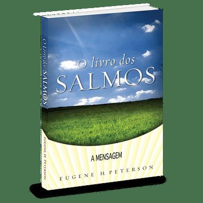 O Livro de Salmos - Série a Mensagem - Eugene Peterson