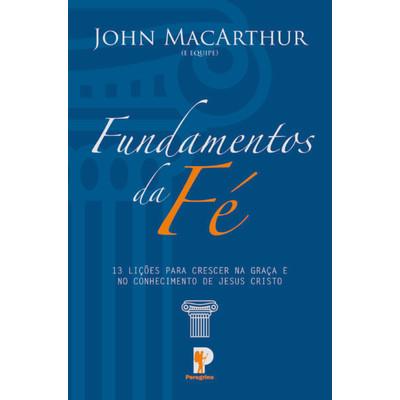 Fundamentos da Fé - John MacArthur