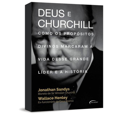 Deus e Churchill - Jonathan Sandys & Wallace Henley