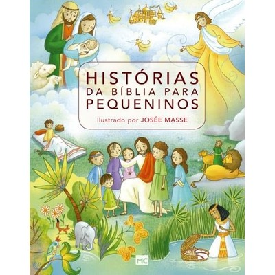 Histórias da Bíblia Para Pequeninos - Josée Masse