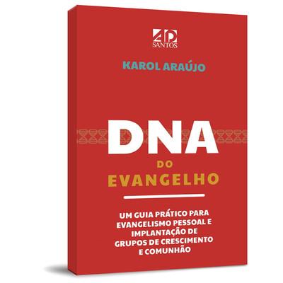 DNA do Evangelho - Karol Araújo