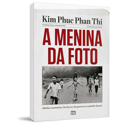 A Menina da Foto - Kim Phuc Phan Thi