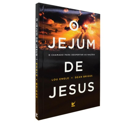 O Jejum de Jesus - Lou Engle e Dean Briggs