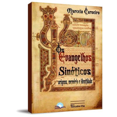 Os Evangelhos Sinóticos - Marcelo Carneiro
