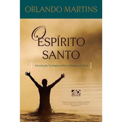 O Espírito Santo - Orlando Martins