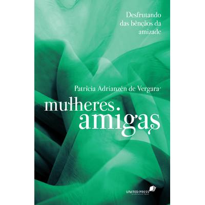 Mulheres Amigas - Patricia Adrianzén de Vergara