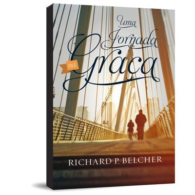Uma Jornada na Graça - Richard P. Belcher