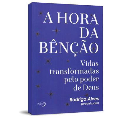 A Hora da Benção - Rodrigo Alves