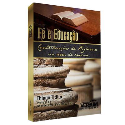 Fé e Educação - Thiago Velozo Titillo