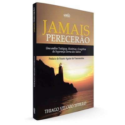 Jamais Perecerão - Thiago Velozo Titillo