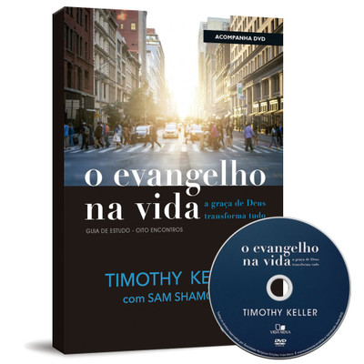 O Evangelho na Vida (Livro + DVD) - Timothy Keller