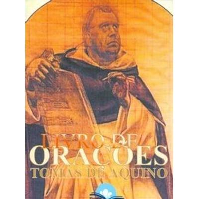 Livro de Orações Tomás de Aquino - Tomás de Aquino