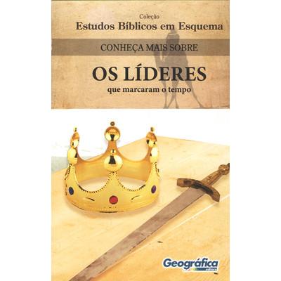 Estudos Bíblicos em Esquema: Os Líderes que Marcaram o Tempo