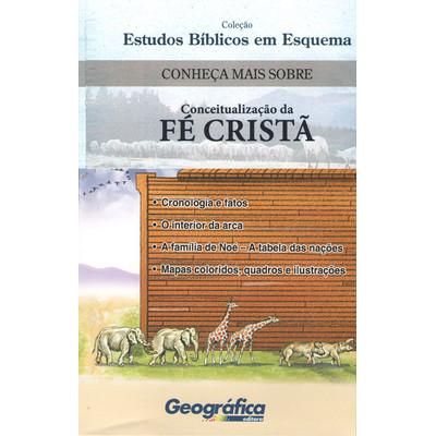 Estudos Bíblicos em Esquema: Conceitualização da Fé Cristã