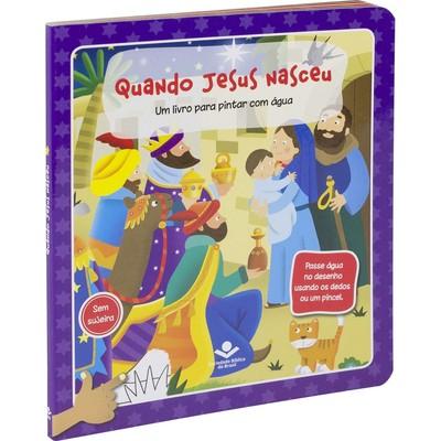 Quando Jesus Nasceu (livro infantil para pintar com água)