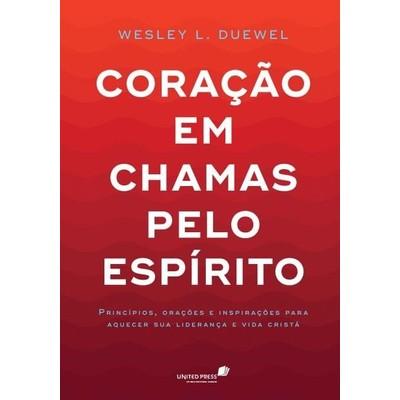Coração Em Chamas Pelo Espírito - Wesley L.Duewel