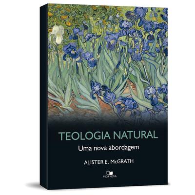Teologia Natural - Alister E. McGrath