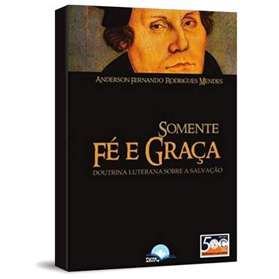 Somente Fé e Graça - Anderson Fernando Rodrigues Mendes