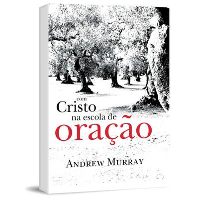 Com Cristo na Escola de Oração - Andrew Murray