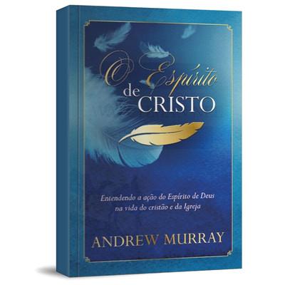 O Espírito de Cristo - Andrew Murray