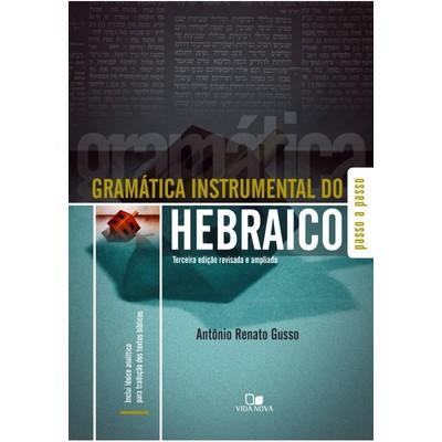 Gramática instrumental do hebraico - 3ª Ed. - Antônio Renato Gusso
