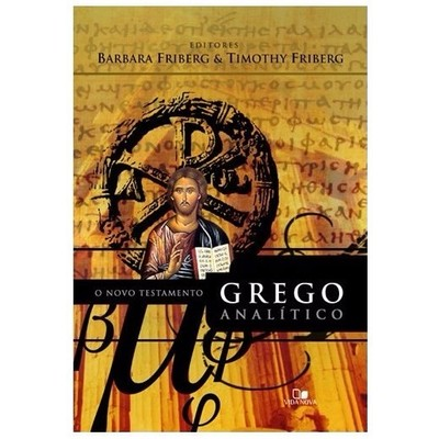 O Novo Testamento Grego Analítico - Barbara Friberg - Timothy Friberg