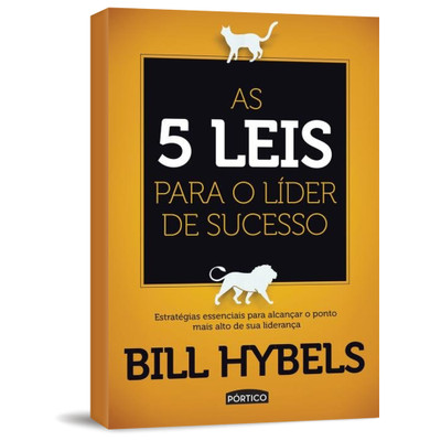 As 5 Leis Para o Líder de Sucesso - Bill Hybels
