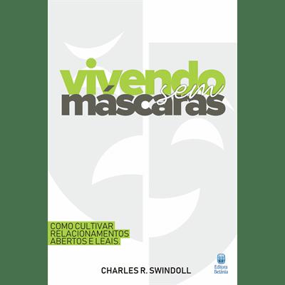 Vivendo Sem Máscaras - Charles R. Swindoll