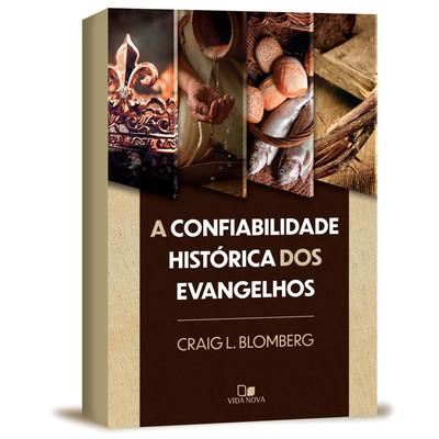 A Confiabilidade Histórica dos Evangelhos - Craig L. Blomberg
