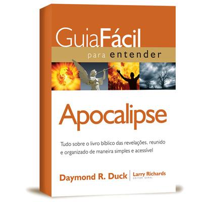 Guia fácil para entender - Apocalipse - Daymond R. Duck