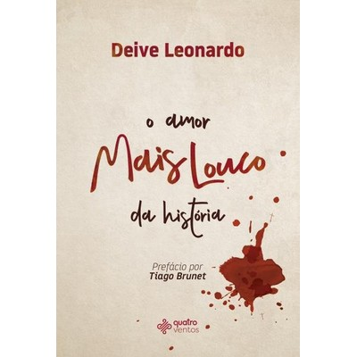 O Amor Mais Louco da História - Deive Leonardo