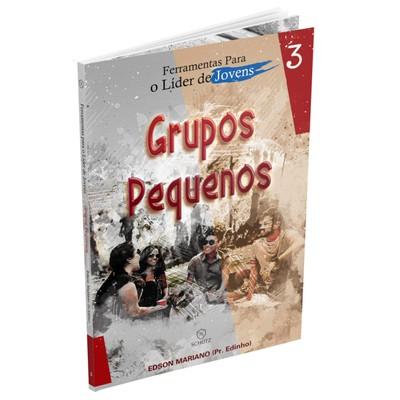Grupos Pequenos - Edson Mariano (Pr. Edinho)