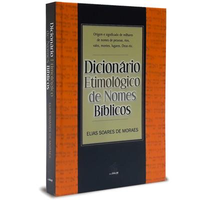 Dicionário Etimológico de Nomes Bíblicos - Elias Soares de Moraes
