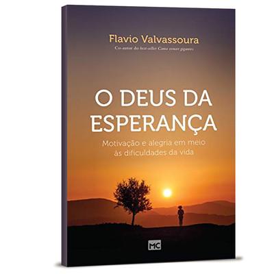 O Deus da Esperança - Flávio Valvassoura