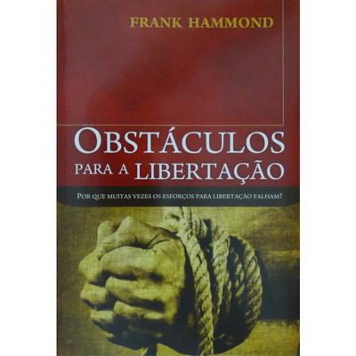 Obstáculos Para A Libertação - Frank Hammond