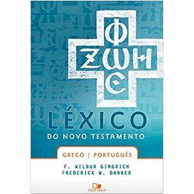 Léxico do Novo Testamento - F. Wilbur Gingrich - Frederick W. Danker