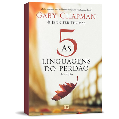 As Cinco Linguagens do Perdão - Gary Chapman