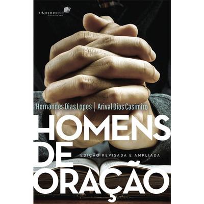 Homens De Oração - Hernandes Dias Lopes