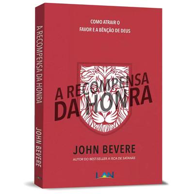 A Recompensa da Honra - John Bevere